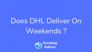 Does DHL Deliver On Weekends