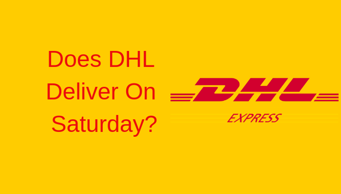 does DHL deliver on Saturday