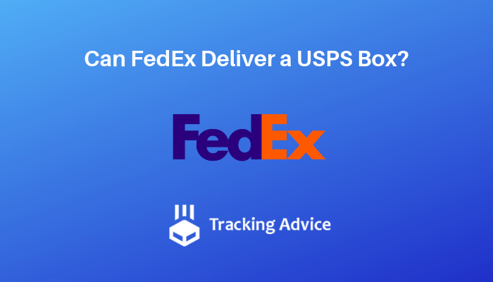 Can FedEx Deliver a USPS Box_