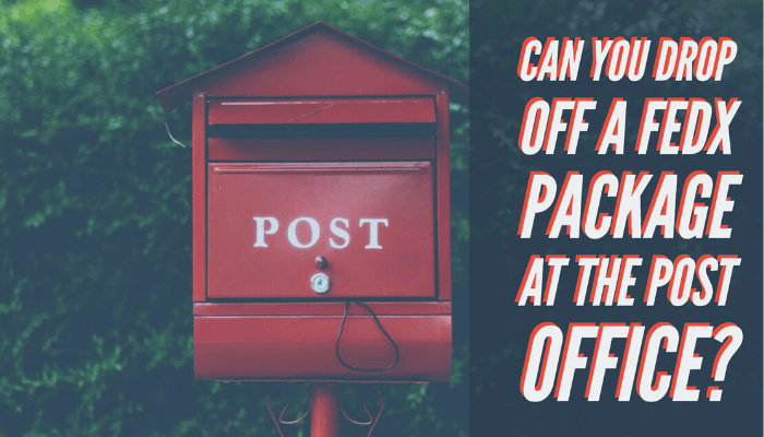 Can You Drop Off a FedEx Package at The Post Office