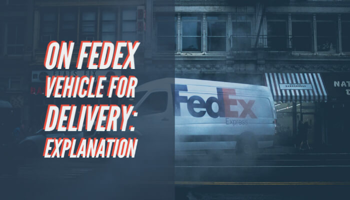FedEx Vehicle for Delivery