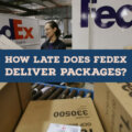 How Late Does FedEx Deliver Packages? - Delivery Hours