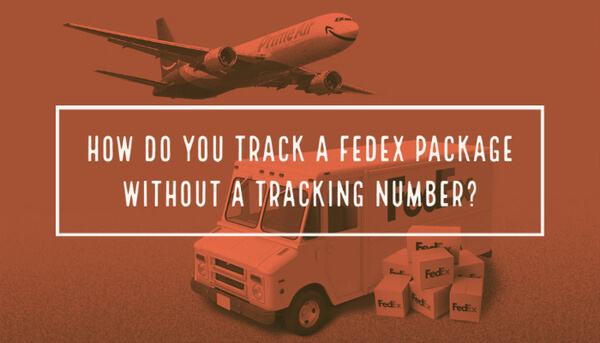 How do you track a FedEx package without a tracking number