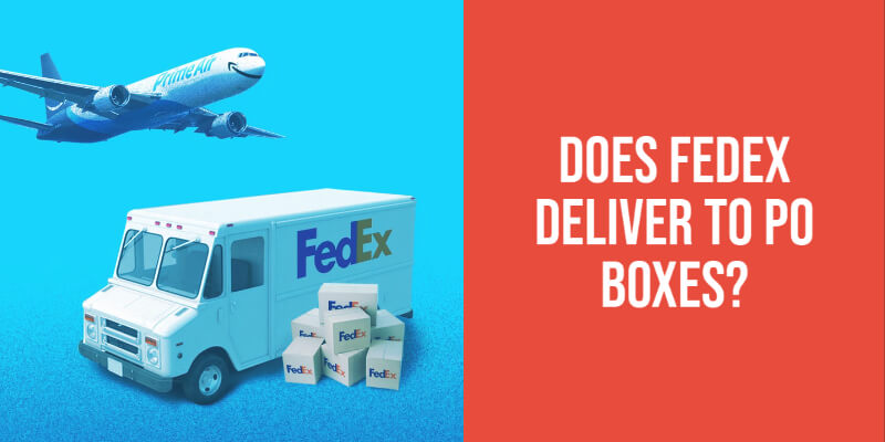 FedEx PO Box Shipping - Does it delivers to PO boxes?