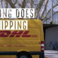 How Long Does DHL Shipping Take -Delivery times