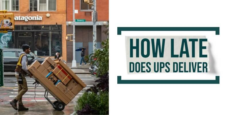 How late does UPS deliver: What are the reasons
