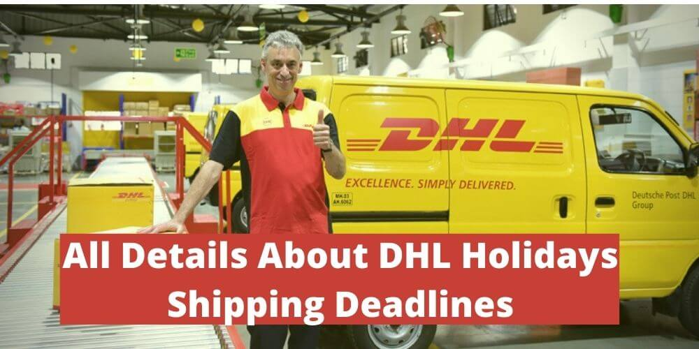 shipping deadlines of DHL holidays
