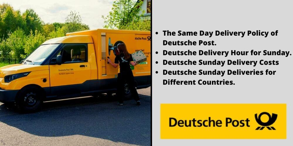 The Same Day Delivery Policy of Deutsche Post Deutsche Delivery Hour for Sunday Deutsche Sunday Delivery Costs Deutsche Sunday Deliveries for Different Countries