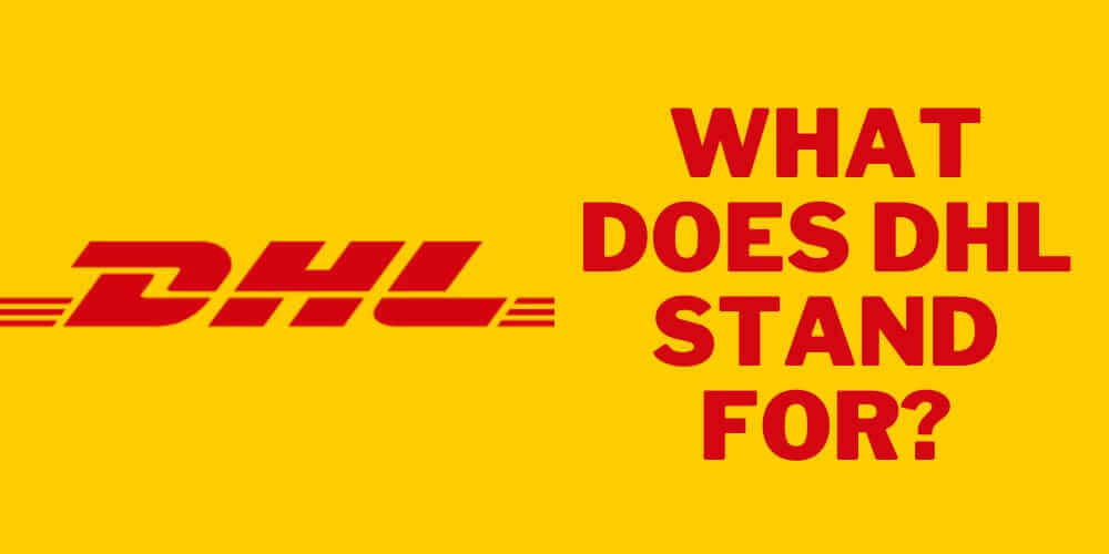 What Does DHL Stand For? all you need to know