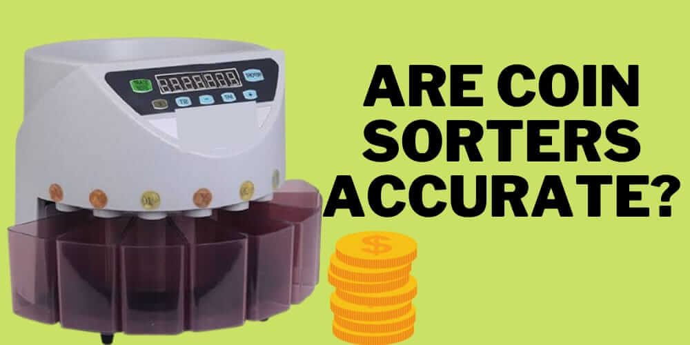 Are coin sorters accurate explained simply