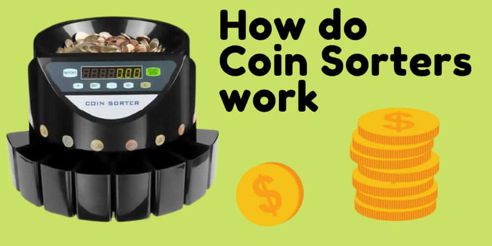 how do coin sorters work? detailed explanation