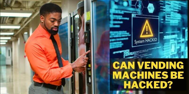 Can Vending Machines be Hacked